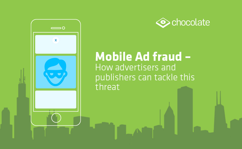 Mobile Ad fraud – How advertisers and publishers can tackle this threat