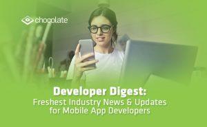 Developer Digest: Freshest Industry News & Updates for Mobile App Developers