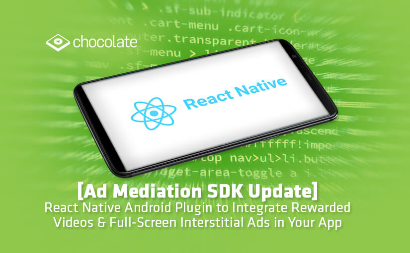 React Native Android Plugin to Integrate Rewarded Videos & Full-Screen Interstitial Ads in Your App