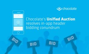 Chocolate's Unified Auction Resolves In-App Header Bidding Conundrum