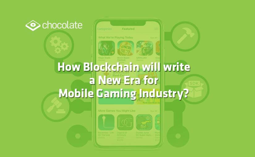 How Blockchain will Write a New Era for Mobile Gaming Industry?