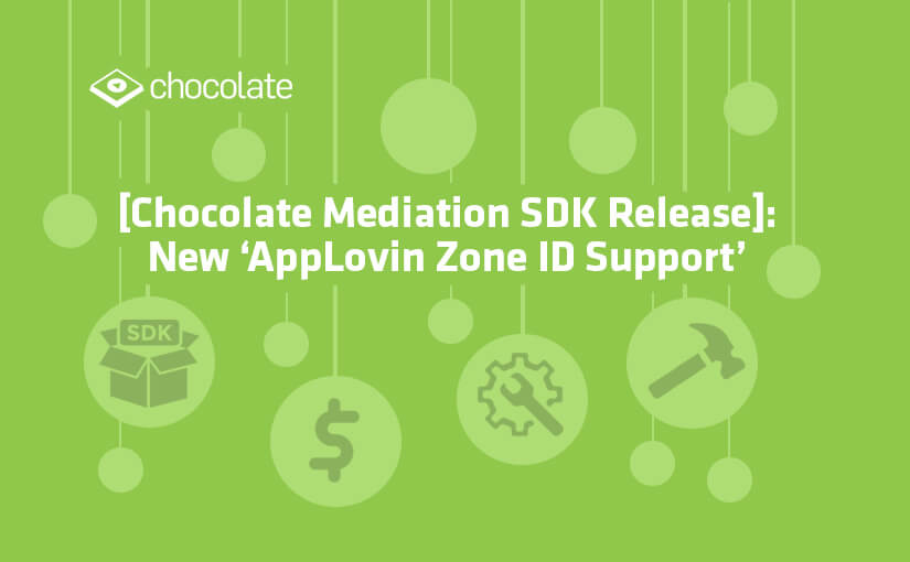 [Chocolate Mediation SDK Release]: New 'AppLovin Zone ID Support'