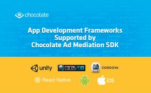 App Development Frameworks Supported by Chocolate Ad Mediation SDK
