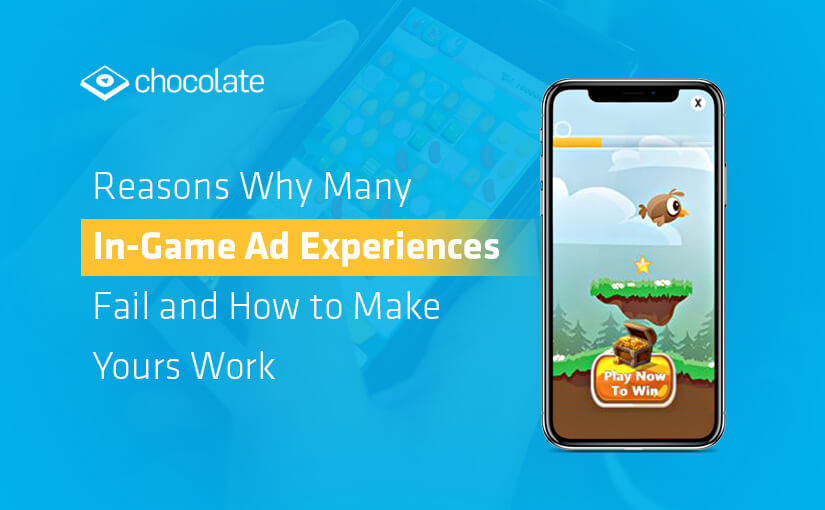 Reasons Why Many In-Game Ad Experiences Fail and How to Make Yours Work