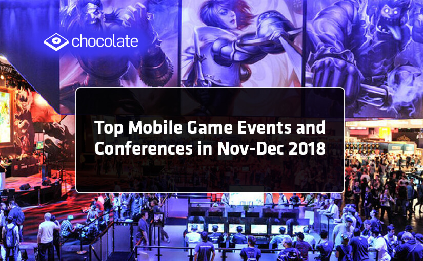Top Mobile Game Events and Conferences for App Developers (in Nov-Dec 2018)