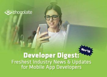 [Developer Digest]: Freshest Industry News & Updates For Mobile App Developers