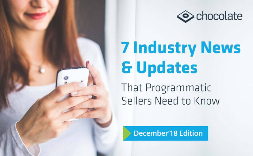 7 Industry News & Updates That Programmatic Sellers Need To Know