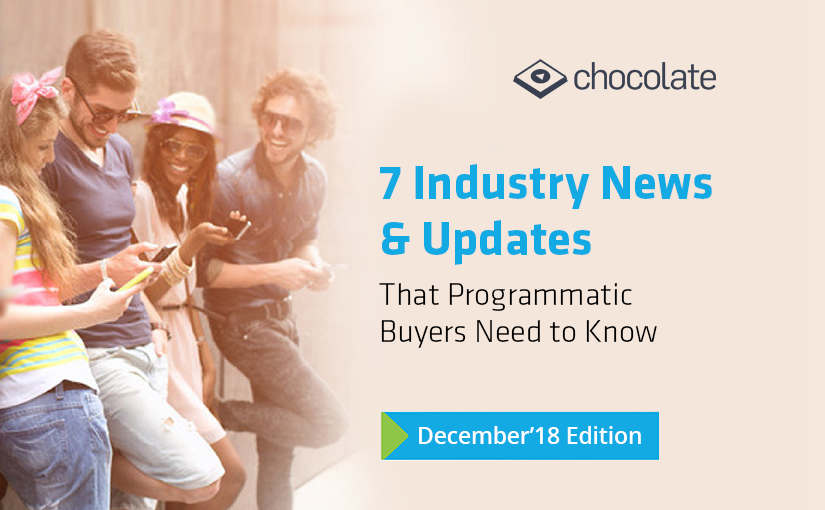 7 Industry News & Updates That Programmatic Buyers Need To Know