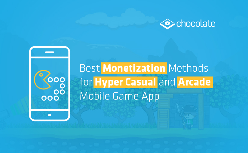 Best Monetization Methods for Hyper Casual and Arcade Mobile Game App
