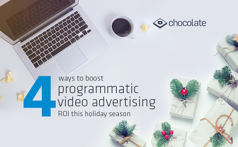 4 Ways to Boost Programmatic Video Advertising ROI This Holiday Season