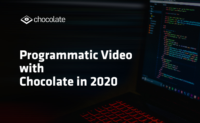 Programmatic Video With Chocolate In 2020