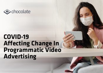 COVID-19 Affecting Change In Programmatic Video Advertising